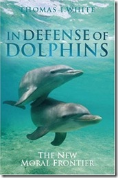 Thomas White - In Defense of Dolphins