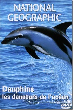 National Geographic - dauphins, les danseurs de l'océan