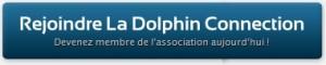 Devenez membre de La Dolphin Connection aujourd'hui !